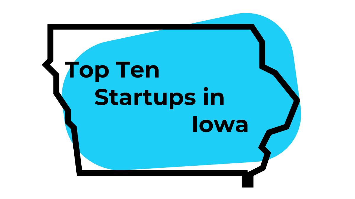 Top Ten Startups In Iowa