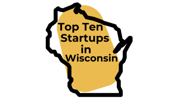 Top Ten Startups In Wisconsin